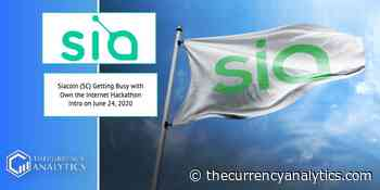 Siacoin (SC) Getting Busy with Own the Internet Hackathon Intro on June 24, 2020 - The Cryptocurrency Analytics