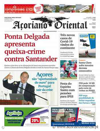Ponta Delgada apresenta queixa-crime contra Santander - acorianooriental.pt