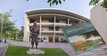Este miércoles Unimagdalena lanzará el libro 'Viaje a la Sierra Nevada de Santa Marta' - Seguimiento.co
