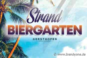 Karibisches Flair im Strand Biergarten Gersthofen - News Augsburg, Allgäu und Ulm - TRENDYone - das Lifestylemagazin