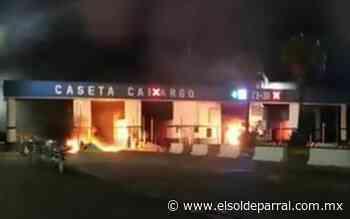 Manifestantes incendian caseta de Camargo - El Sol de Parral