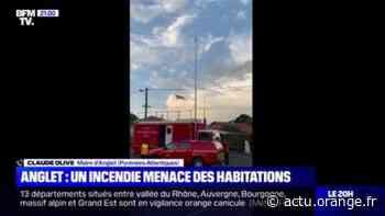 """Incendie à Anglet: """"Le feu a galopé, nous avons dû évacuer des habitations"""", selon le maire - Actu Orange"""