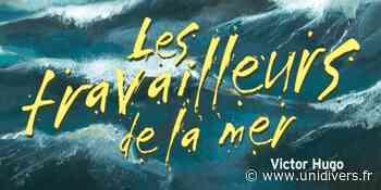 Les Travailleurs de la mer de Victor Hugo Théâtre Montansier dimanche 6 septembre 2020 - Unidivers