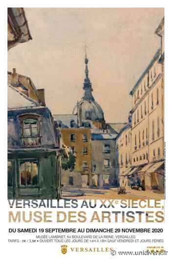 Visite de l'exposition « Versailles au XXe siècle, muse des artistes » Musée Lambinet samedi 19 septembre 2020 - Unidivers