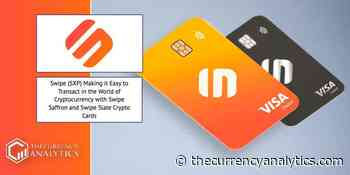 Swipe (SXP) Making it Easy to Transact in the World of Cryptocurrency with Swipe Saffron and Swipe Slate Crypto Cards - The Cryptocurrency Analytics