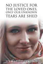 """Alma Lorraine's newly released """"No Justice for the Loved Ones, Only Our Unknown Tears Are Shed"""" is a wonderful tool to cope with loss and grief - PR Web"""