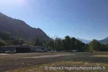 Haute-Savoie : la fermeture de l'aérodrome de Sallanches-Mont-Blanc est fixée au 1er septembre 2020 - France 3 Régions