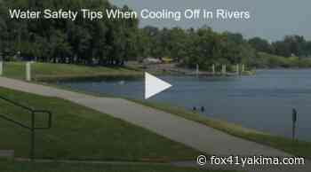 Water Safety Tips When Cooling Off In Rivers | Fox 11 Tri Cities Fox 41 Yakima - FOX 11 and FOX 41