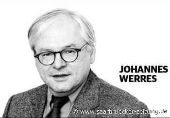 Kolumne: Johannes Werres fragt (sich), wie Saarlouis klingt - Saarbrücker Zeitung