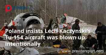 Poland insists Lech Kaczynski's Tu-154 aircraft was blown up intentionally - Pravda