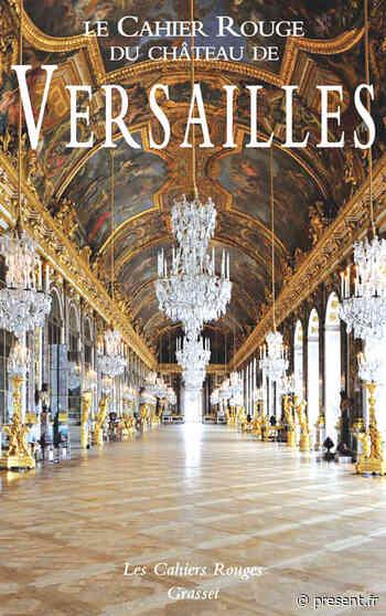 Versailles du roi, Rambouillet de la reine - Présent - PRESENT Quotidien