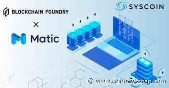 Blockchain Foundry Enters Into Partnership With Matic Network - CoinNewsSpan