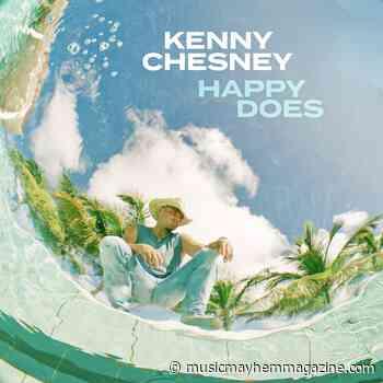 Kenny Chesney Drops New Song 'Happy Does' - Music Mayhem Magazine