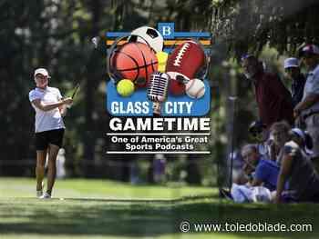 Glass City Gametime podcast: Marathon LPGA Classic preview special - Toledo Blade