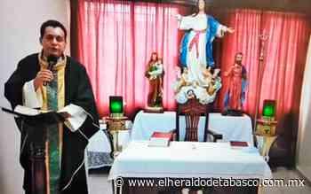 Reaparece en misa virtual sacerdote que padecía Covid en Paraíso - El Heraldo de Tabasco