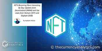 NFTs Becoming More Interesting By Day: Updates from Decentraland (MANA) and Use cases from Vechain (VET) and Digibyte (DGB) - The Cryptocurrency Analytics