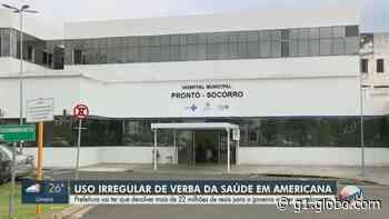 Saúde de SP notifica Americana a devolver R$ 22,6 milhões por uso irregular de verba em hospital municipal - G1