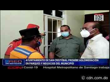Ayuntamiento de San Cristóbal prohíbe aglomeración en parques y negocios del municipio - CDN