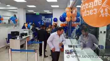 Cacpe Yantzaza atiende en Loja con varios beneficios - lahora.com.ec