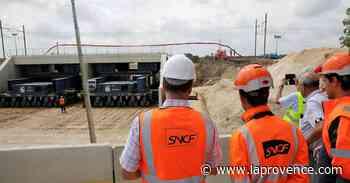 Arles : coupure sur la ligne SNCF pour un chantier titanesque - La Provence