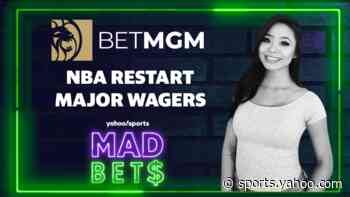 Mad Bets: NBA Restart Major Wagers