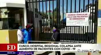 Hospital Regional de Cusco colapsa ante el aumento de casos por coronavirus - Diario Perú21
