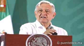 Crece 4 puntos aprobación a AMLO en Chihuahua - Puente Libre La Noticia Digital