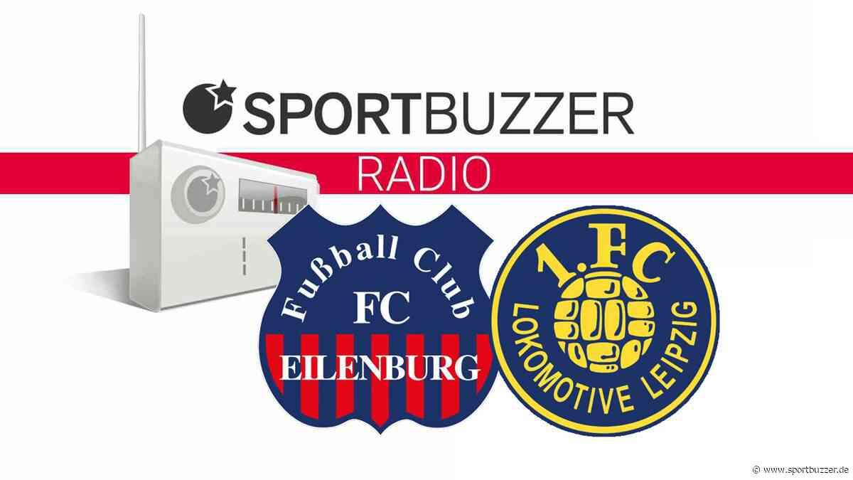 Sachsenpokal im Sportbuzzer-Radio live: FC Eilenburg gegen 1. FC Lok Leipzig - Sportbuzzer