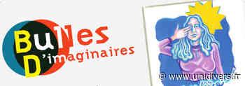 Bulles D'imaginaires Centre culturel Bellegarde mardi 1 septembre 2020 - Unidivers