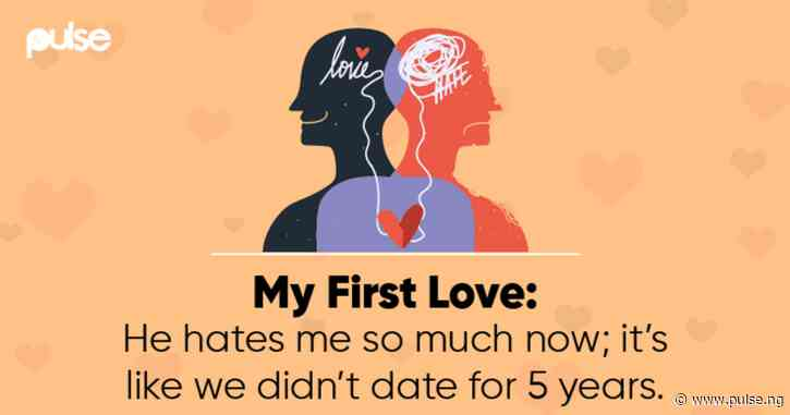 My First Love: His affection for me changed to intense hate after we broke up
