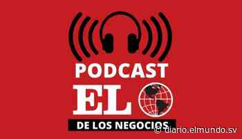Podcast: Entrevista con Eduardo Montenegro sobre el futuro de Banco Cuscatlán - Diario El Mundo