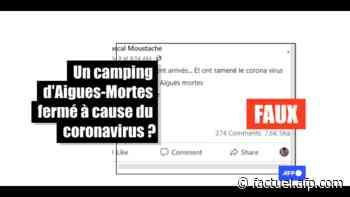 Non, un camping d'Aigues-Mortes n'a pas fermé à cause du coronavirus - AFP Factuel