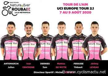 Tour de l'Ain: Natura4Ever Roubaix Lille Métropole avec 6 coureurs - Cyclism'Actu