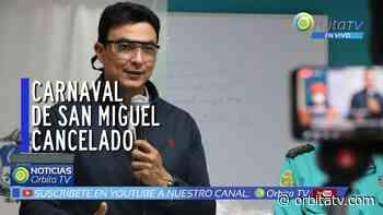 La ciudad de San Miguel suspende su famoso carnaval - Canal de Noticias de El Salvador - Orbita TV
