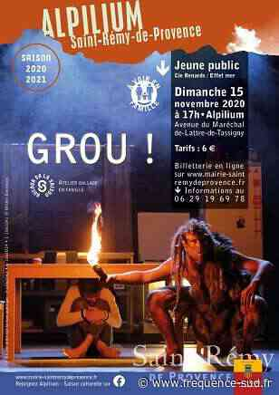 Grou ! - 15/11/2020 - Saint-Remy-De-Provence - Frequence-sud.fr - Frequence-Sud.fr