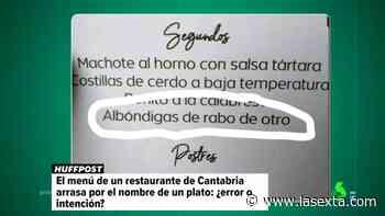 """'Albóndigas de rabo de otro': el """"contundente"""" plato que triunfa en un restaurante de Cantabria - LaSexta"""