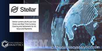 Stellar Lumens (XLM) Low Cost Direct and Real Time Currency Clearing and Settlement for All Value and Payments - The Cryptocurrency Analytics