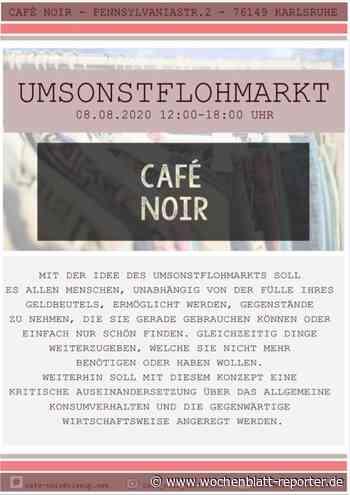 Umsonstfohmarkt Karlsruhe: Umsonstflohmarkt des Café Noir am 08. August 2020 in Karlsruhe - Karlsruhe - Wochenblatt-Reporter