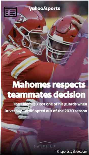 Everyone respects Laurent Duvernay-Tardif's decision not to play - Yahoo Sports