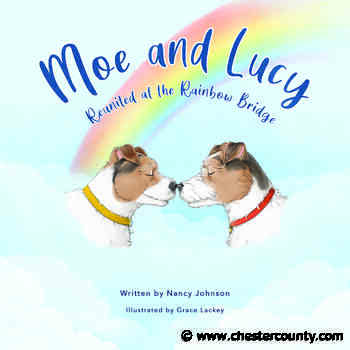 Former Chester County Press Staff Writer Publishes New Book: Moe and Lucy – Reunited at the Rainbow Bridge - Chester County Press