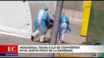 COVID-19: Moquegua, Tacna e Ilo se convierten en el nuevo foco de la pandemia - América Televisión