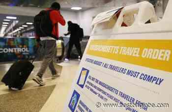 Massachusetts travel restrictions lack teeth - The Boston Globe