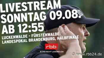 Jetzt live! Halbfinale im Landespokal Brandenburg: FSV 63 Luckenwalde - FSV Union Fürstenwalde - rbb24