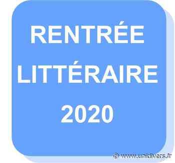 Présentation de la rentrée littéraire Médiathèque centre-ville mardi 22 septembre 2020 - Unidivers
