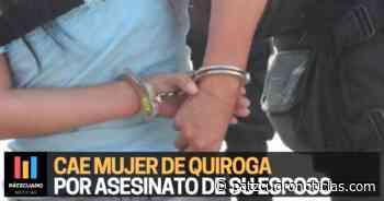 ▷ Detienen a mujer de Quiroga por el asesinato de su esposo - Pátzcuaro Noticias