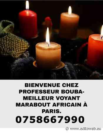 Maitre Bouba voyant guérisseur désenvoûtement Ain: Bourg-en-Bresse, Oyonnax, Valserhône - EditoWeb MagaZine