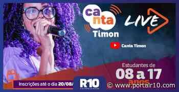 Abertas inscrições para o Canta Timon 2020 que terá apresentações on-line - Portal R10