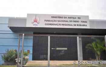 Funai será obrigada a compartilhar documentos de demarcação - Folha de Boa Vista