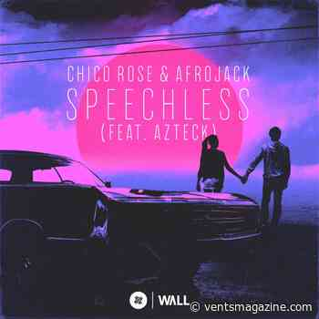 Dutch DJ's/producers Chico Rose & Afrojack strike again with 'Speechless' (feat. Azteck) - VENTS Magazine