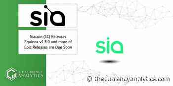Siacoin (SC) Releases Equinox v1.5.0 and more of Epic Releases are Due Soon - The Cryptocurrency Analytics